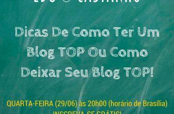Dicas De Como Ter Um Blog TOP Ou Como Deixar Seu Blog TOP