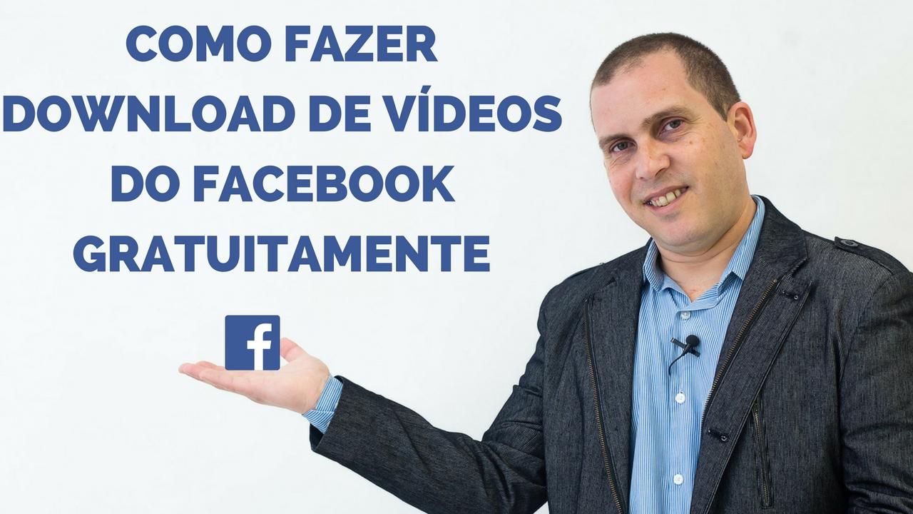 como-fazer-download-de-videos-do-facebook-gratuitamente